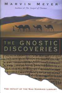 The Gnostic Discoveries, by Marvin Meyer