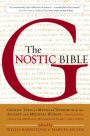 The Gnostic Bible, edited by Barnstone & Meyer
